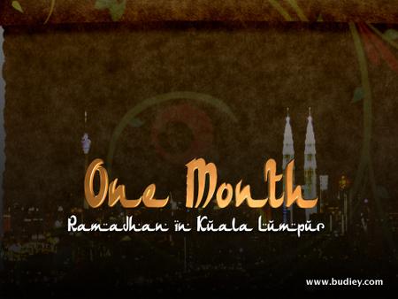 One Month Ramadan In Kuala Lumpur