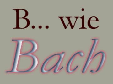b wie bach