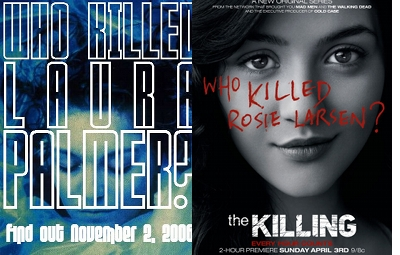 Twin Peaks poster reading 'Who Killed Laura Palmer' compared to The Killing poster 'Who Killed Rosie Larsen?'