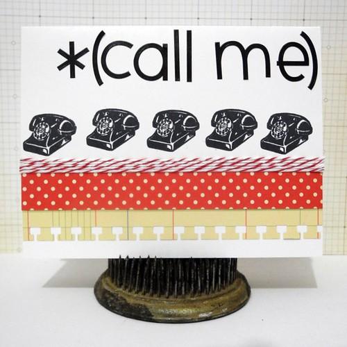*(call me)