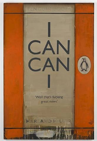 Harland Miller, I CAN CAN I, 2008, oil on canvas
