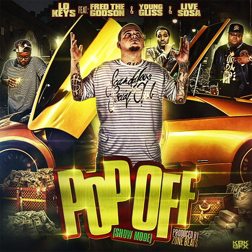 Lo Keys Feat. Fred The Godson, Young Gliss, & LiveSosa- Pop Off (ShowMode) Artwork