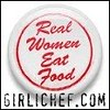 real women eat food girlichef.com