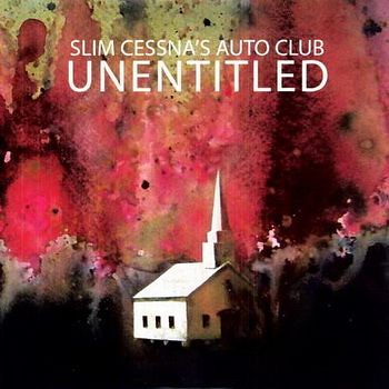 SLIM CESSNA'S AUTO CLUB: Unentitled (Houston Party Records 2011)