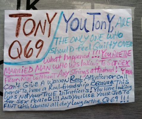 TONY Q69: You Tony, are the only one who should feel guilt over what happened!!! You are the married man who was looking to get sex from me without any strings attached! You can't give a woman real attention or call her to have a real friendship because this was not your true intentions! You were looking for sex period! And you use your job to flirt with women all day on the Q69!!!