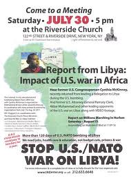 Poster from the July 30, 2011 Riverside Church meeting in New York. The rally opposing the US-NATO war against the North African state of Libya drew over 500 people. by Pan-African News Wire File Photos