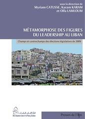 Métamorphose des figures du leadership au liban. Champs et contrechamps des élections législatives de 2009
