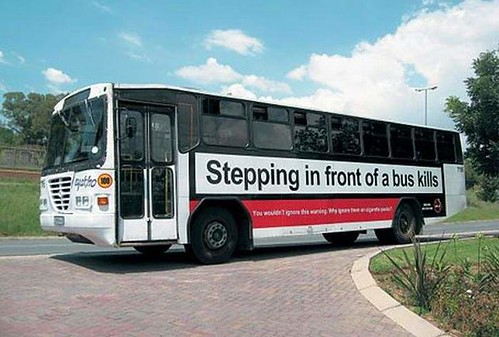 Creative bus wrap ads, stepping in front of a bus kills