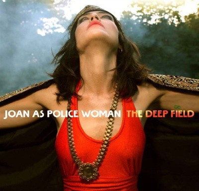 Joan-As-Police-Woman---The-Deep-Field