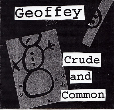 Geoffey. Crude and Common
