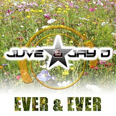 Juve & Jay D – Ever & Ever