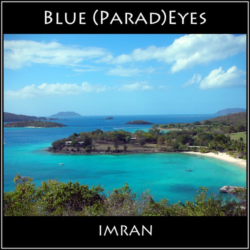 I Eye Parade Of Blues, Blue (Parad)Eyes - IMRAN™ by ImranAnwar