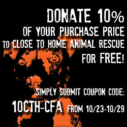 Use coupon code 10CTH-CFA at participating stores to help Close to Home Animal Rescue