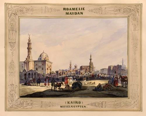 005-Roameline Maydan en el Cairo-Malerische Ansichten aus dem Orient-1839-1840- Heinrich von Mayr-© Bayerische Staatsbibliothek