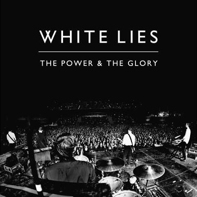 White Lies - The Power And The Glory