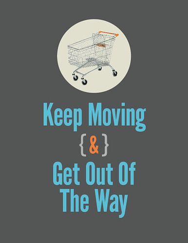 Keep Moving & Get Out Of The Way