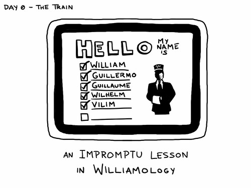 Day 0 - The Train. A drawing of a sticker reading HELLO my name is: with multiple lines and checkboxes. All lines but one are filled and checked: William, Guillermo, Guillaume, Wilhelm, Vilim, blank. Next to the names is the Amtrak Coast Starlight logo. Underneath the sticker, the text: A Brief Lesson in Williamology.