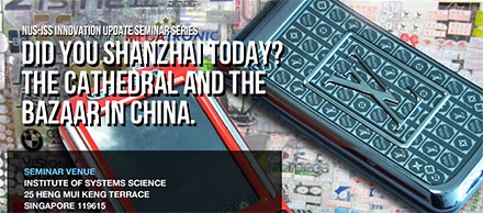 "Free NUS-ISS seminar on ""Shanzhai"" on Friday 7 October 2011"