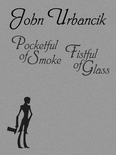 Pocketful of Smoke Fistful of Glass