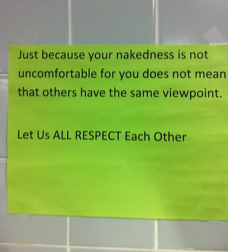 Just because your nakedness is not uncomfortable for you does not mean that others have the same viewpoint. Let Us ALL RESPECT Each Other.