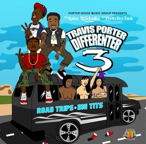 Travis Porter   Differenter 3: Road Trips & Big Tits (Mixtape)