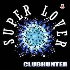Clubhunter – Super Lover