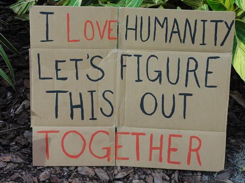 """I love humanity"""