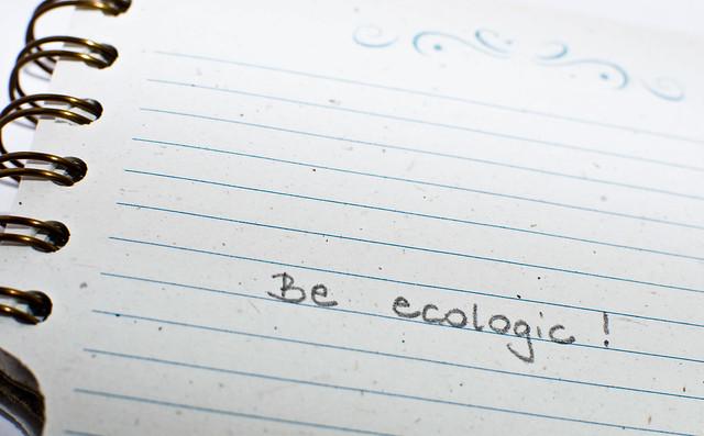 be ecologic!