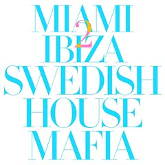 Swedish House Mafia – Miami 2 Ibiza