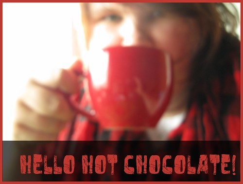 Hello hot chocolate!