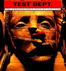 "Test Dept front cover of ""the unacceptable face of freedom"
