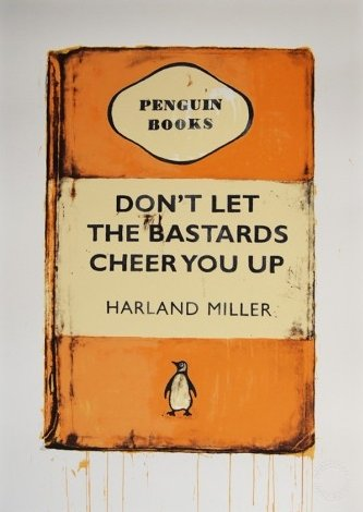 Harland Miller, Don't Let the Bastards Cheer You Up (Tangerine)