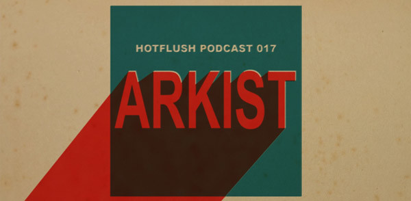 Hotflush Podcast 17 – Arkist (Image hosted at FlickR)