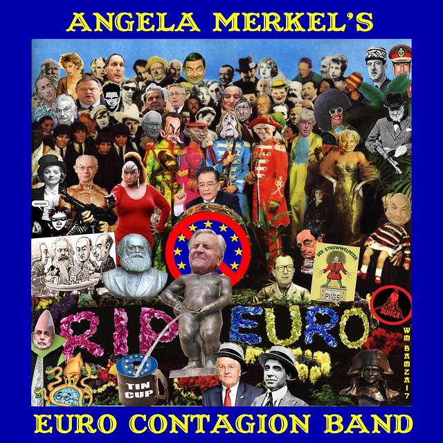 ANGELA MERKEL'S EURO CONTAGION BAND