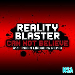 Reality Blaster - Can Not Believe