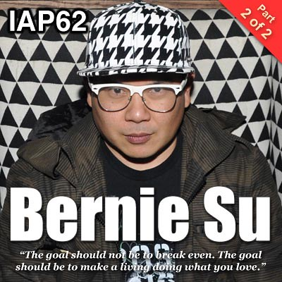 Episode 62: Bernie Su (Part 2)