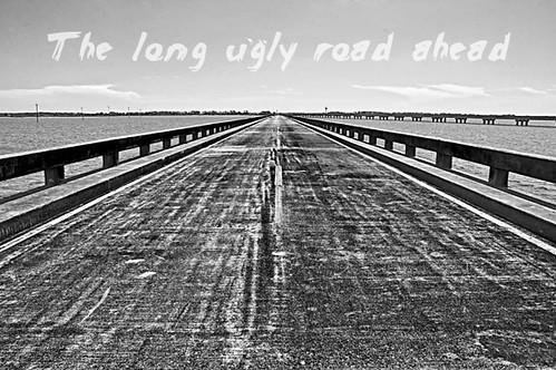 the long ugly road ahead