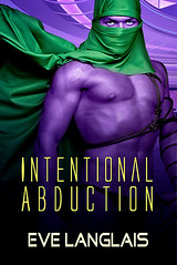 October 8th 2011 by self published        Intentional Abduction (Alien Abduction #2) by Eve Langlais