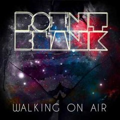 Point Blank - Walking On Air