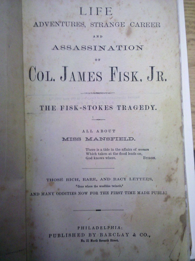 Life, Adventures, Strange Career and Assassination of Col James Fisk Jr