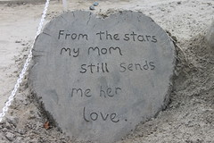 From the stars my mom still sends me her love