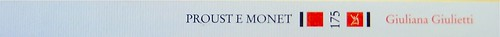Giuliana Giulietti, Proust e Monet; Donzelli 2011. [resp. grafica non indicata], alla cop.: Claude Monet, Ninfee, effetto sera (part.), 1897, Musée Marmottan. Dorso (part.), 1