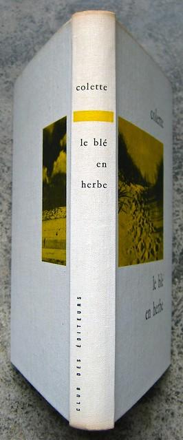 Colette (Sidonie-Gabrielle), Le blé en erbe; Club des éditeurs, (Flammarion), Paris 1956. Dorso di copertina (part.), 1