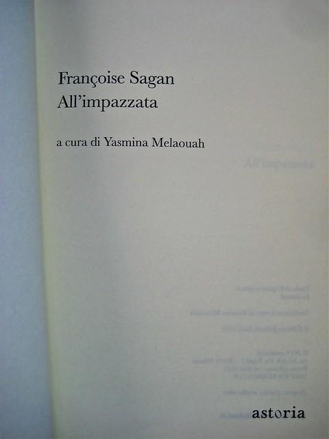 Françoise sagan, All'impazzata, Astoria 2011; progetto grafico di zevilhéritier. Frontespizio (part.), 1