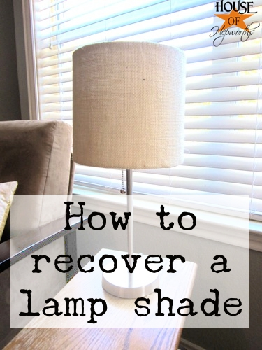 How To Recover A Lamp Shade House Of Hepworths