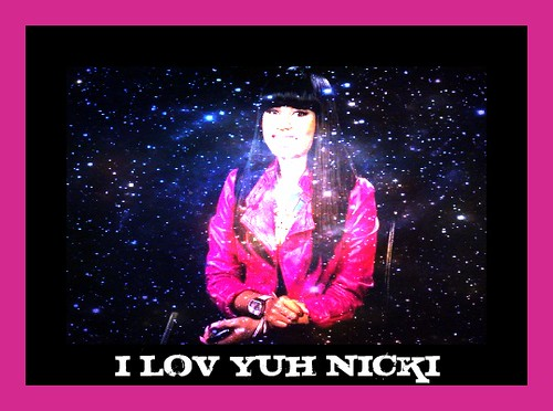 i lov yuh Nicki Minaj