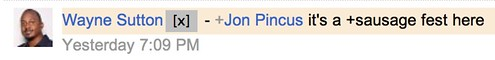 +Jon Pincus it's a +sausage fest here