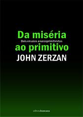 Zerzan | Da miséria ao primitivo
