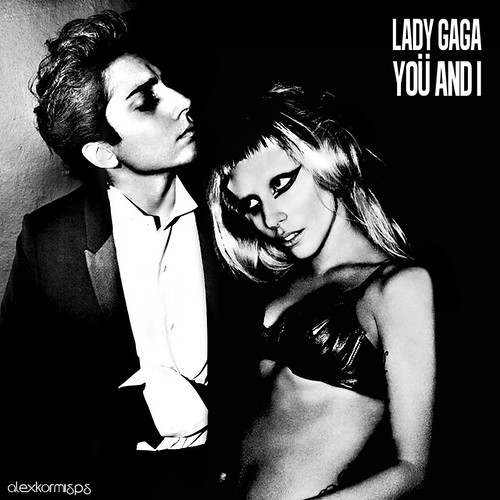You And I [Lady GaGa]