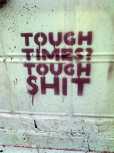 From flickr.com: Tough Times Tough sh*t: The Republican philosophy {MID-69989}